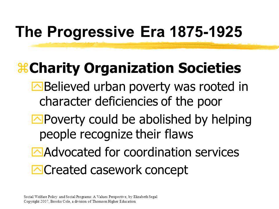 The Progressive Era 1875-1925 Charity Organization Societies