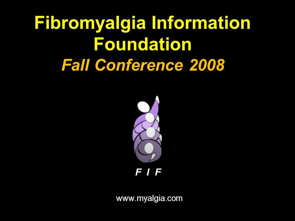 Fibromyalgia Information Foundation Fall Conference 2008