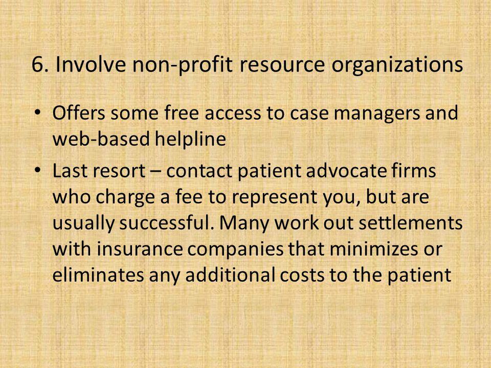 6. Involve non-profit resource organizations