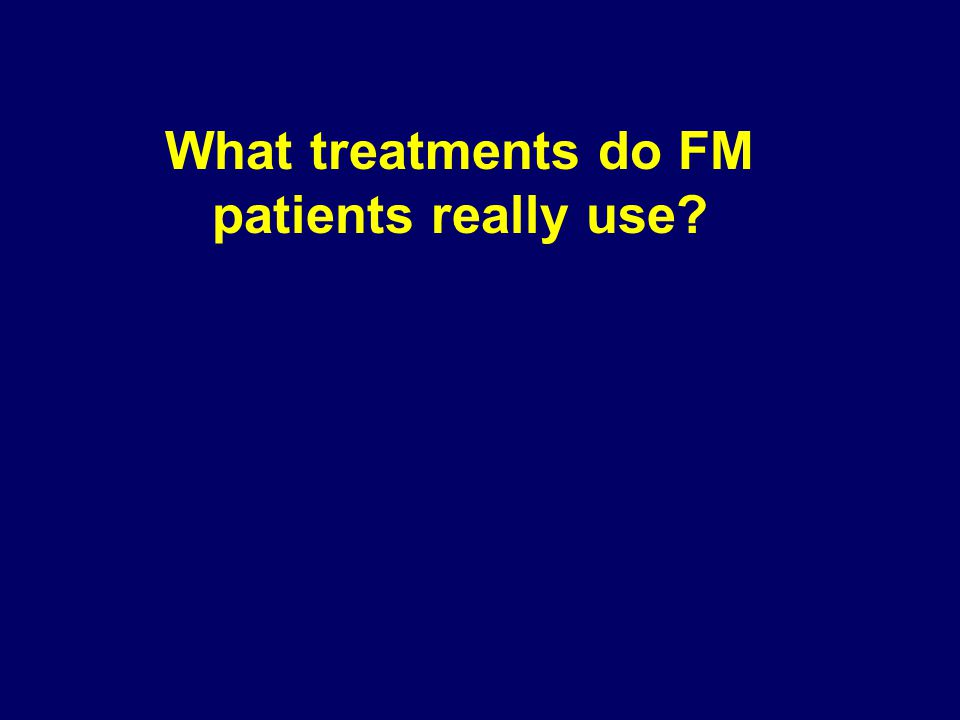 What treatments do FM patients really use