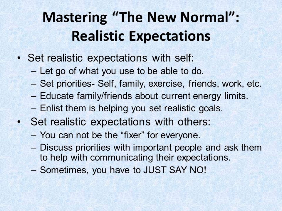 Mastering The New Normal : Realistic Expectations