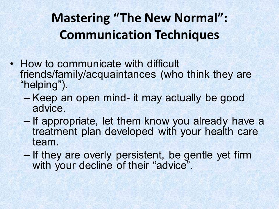 Mastering The New Normal : Communication Techniques