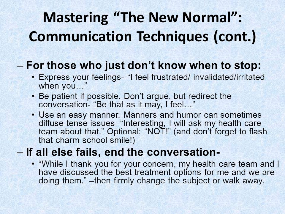 Mastering The New Normal : Communication Techniques (cont.)