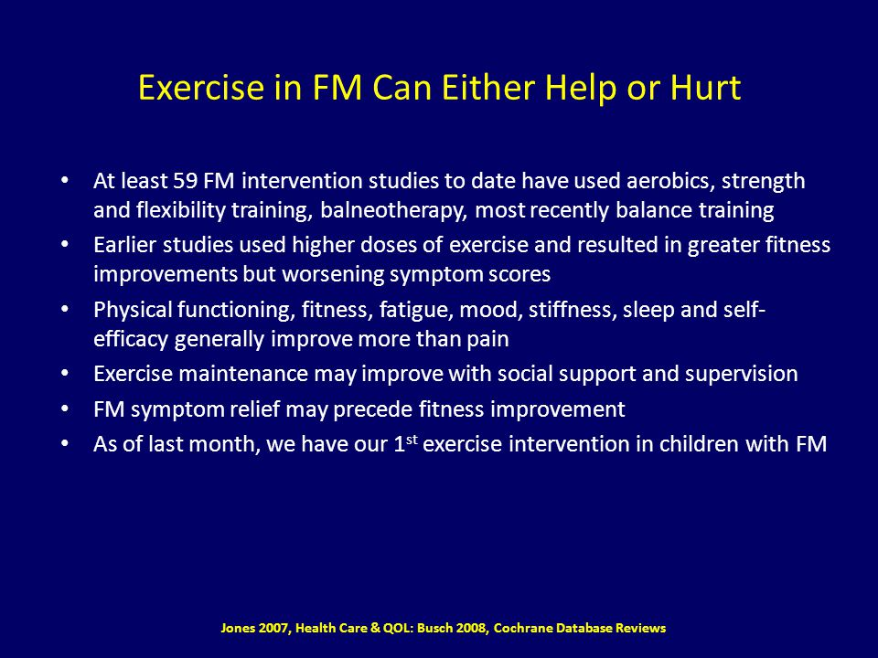 Exercise in FM Can Either Help or Hurt