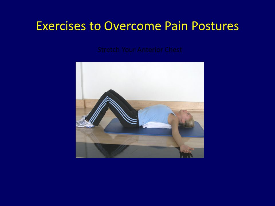 Exercises to Overcome Pain Postures