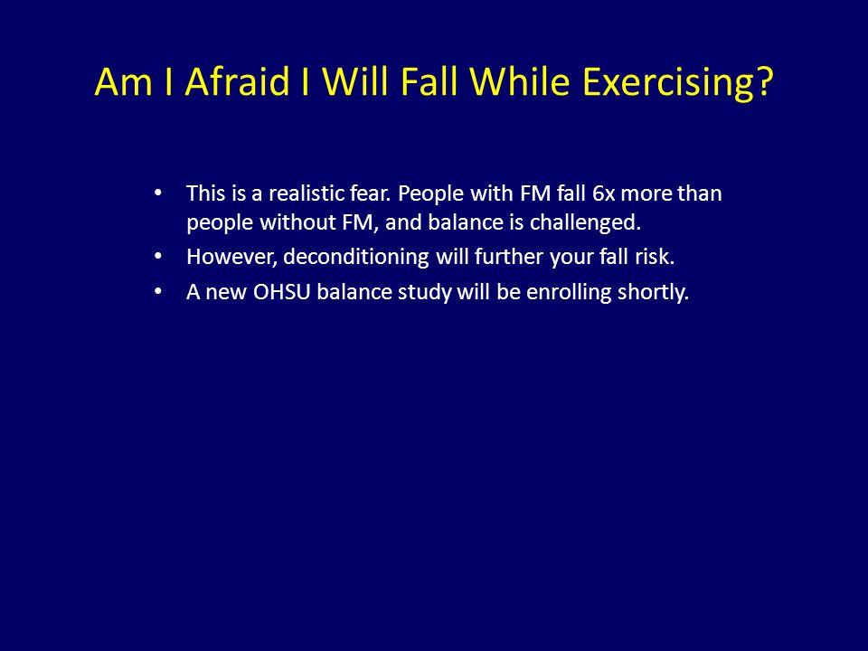 Am I Afraid I Will Fall While Exercising