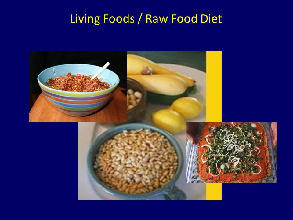 Living Foods / Raw Food Diet