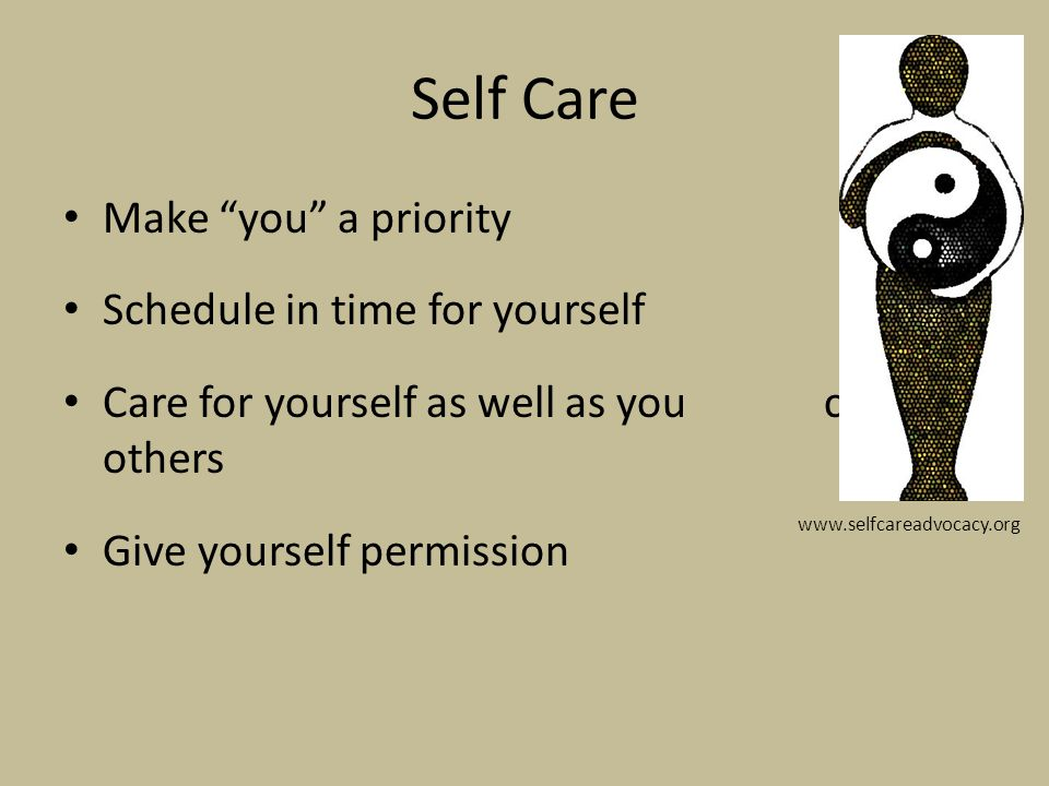 Self Care Make you a priority Schedule in time for yourself
