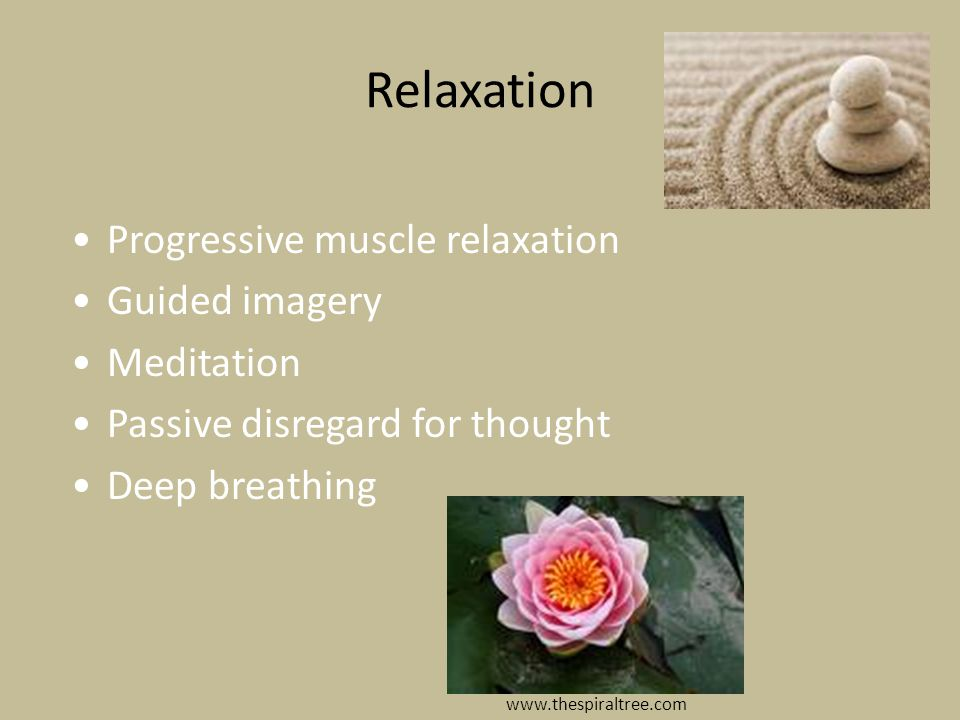 Relaxation Progressive muscle relaxation Guided imagery Meditation