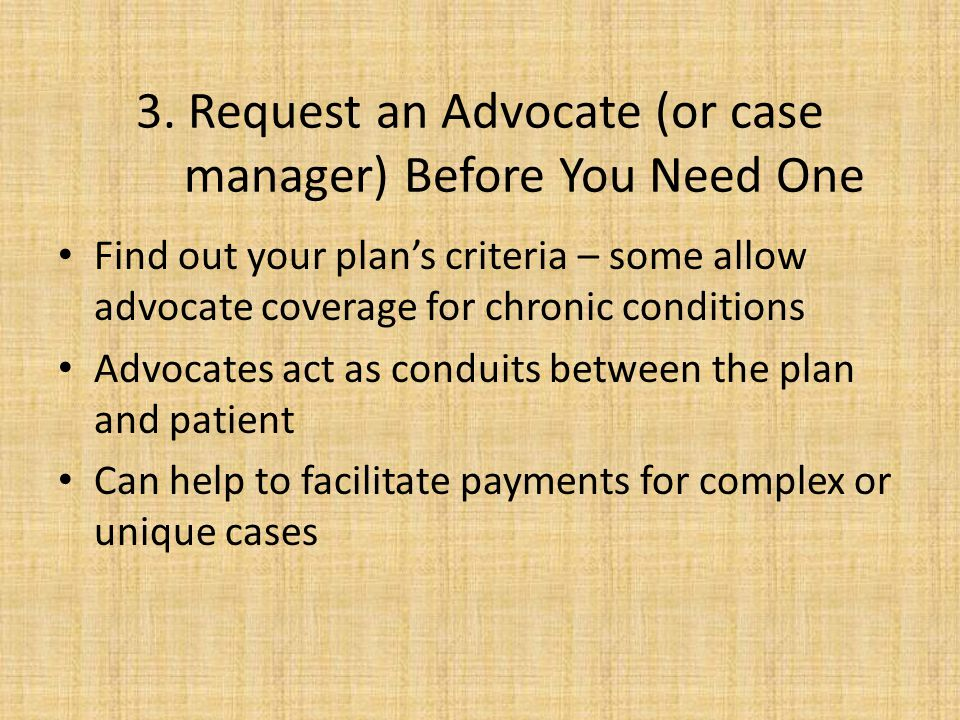 3. Request an Advocate (or case manager) Before You Need One