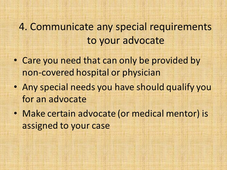 4. Communicate any special requirements to your advocate