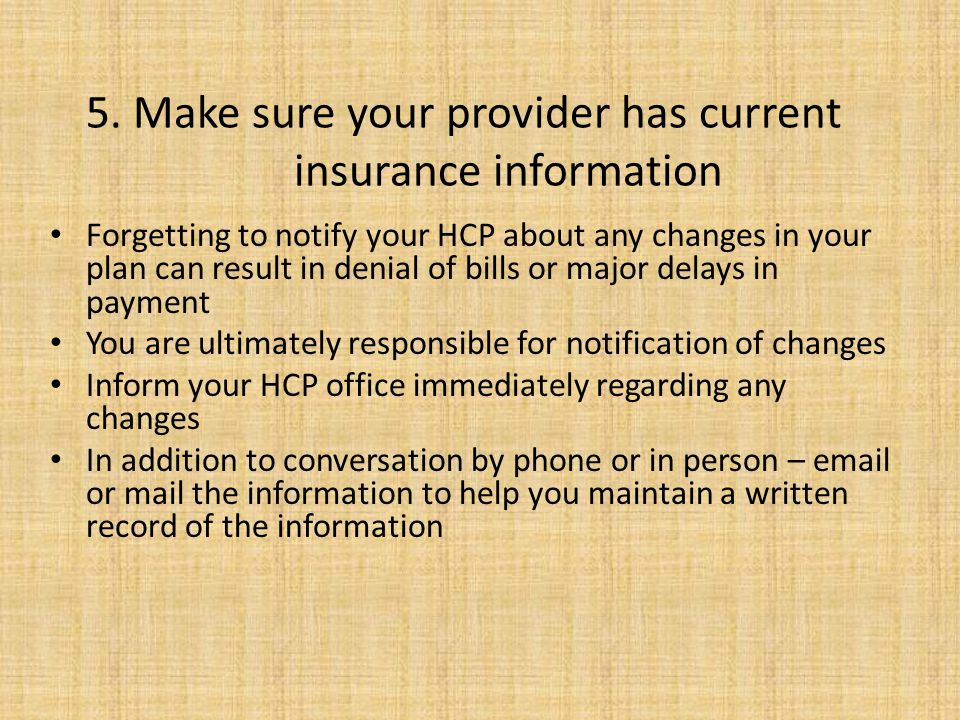 5. Make sure your provider has current insurance information