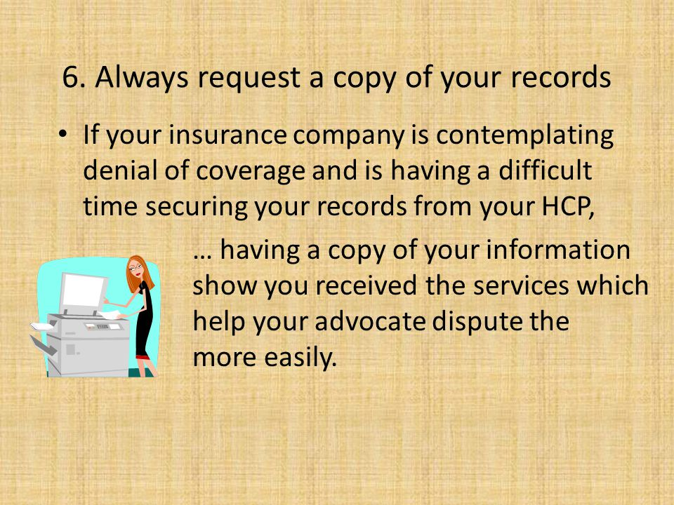 6. Always request a copy of your records