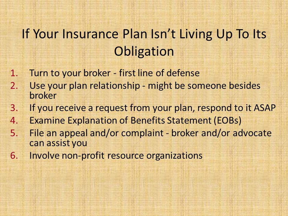 If Your Insurance Plan Isn't Living Up To Its Obligation