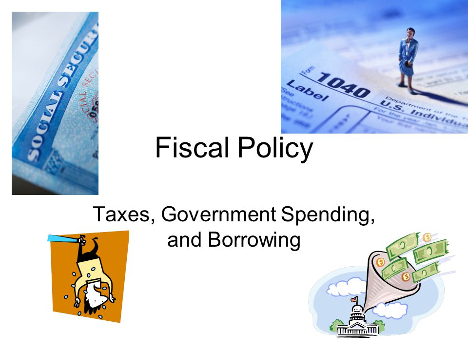 Taxes, Government Spending, and Borrowing