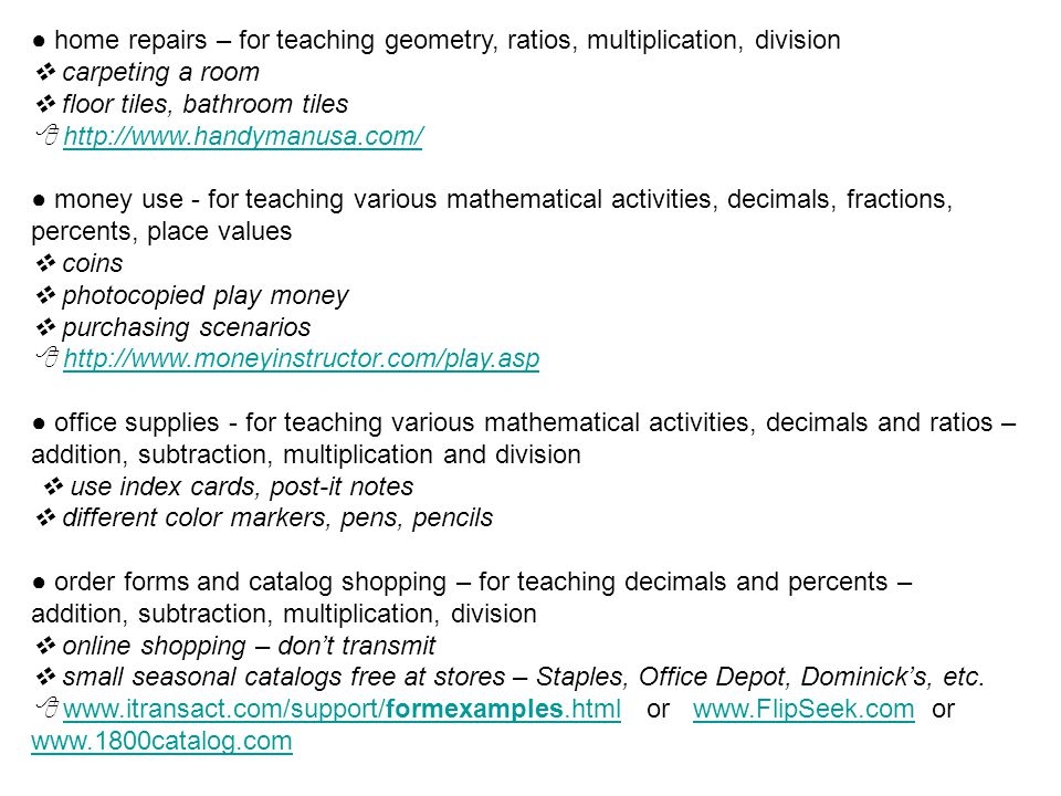 ● home repairs – for teaching geometry, ratios, multiplication, division