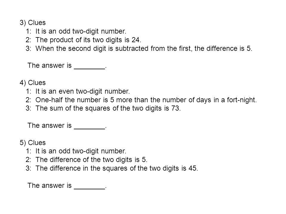3) Clues 1: It is an odd two-digit number. 2: The product of its two digits is 24.