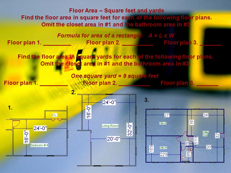 One square yard = 9 square feet