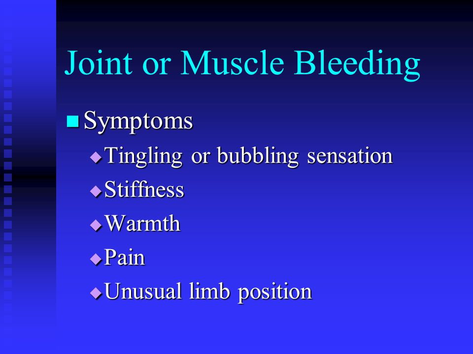 Joint or Muscle Bleeding