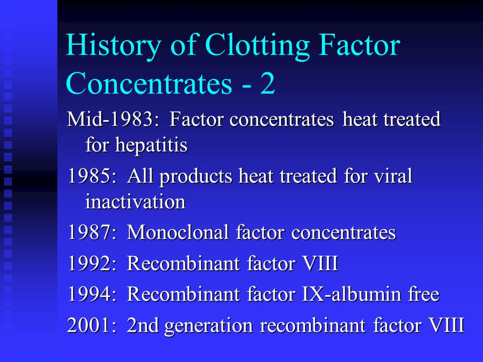 History of Clotting Factor Concentrates - 2