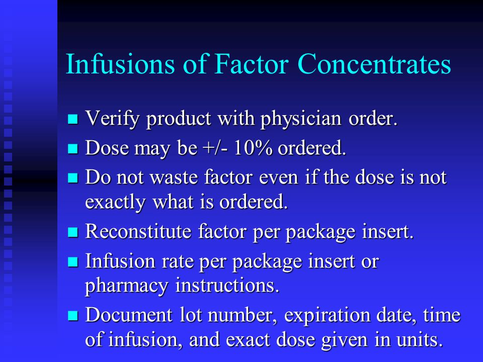 Infusions of Factor Concentrates