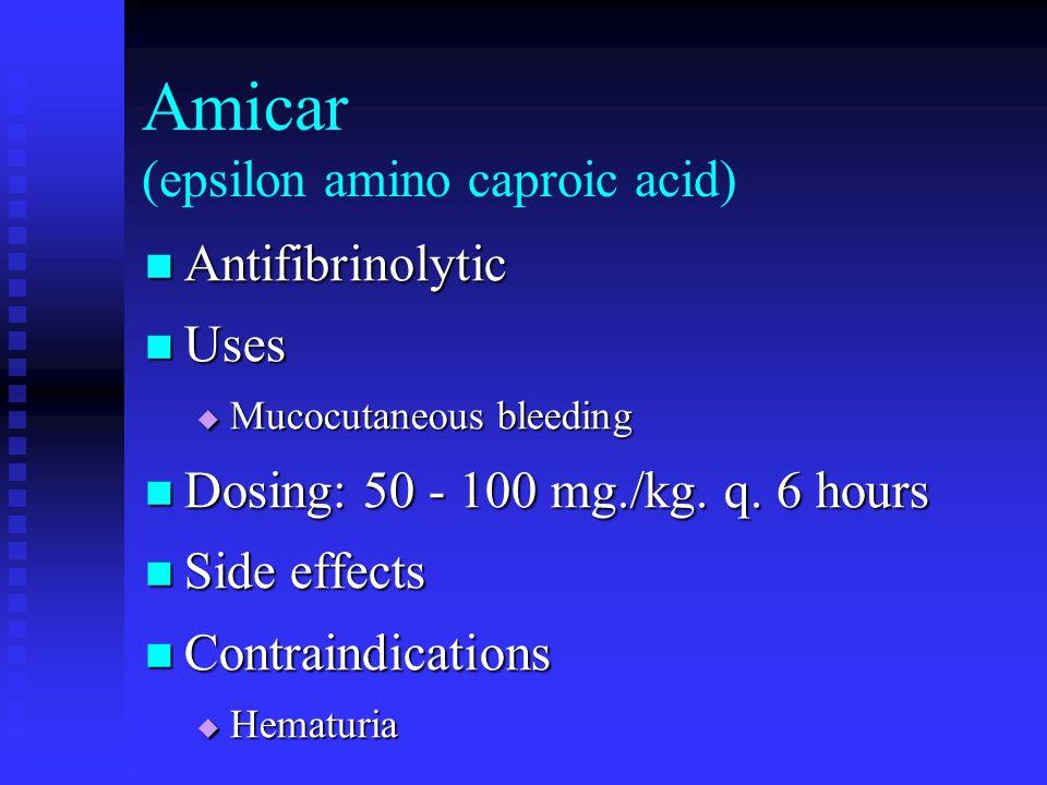 Amicar (epsilon amino caproic acid)
