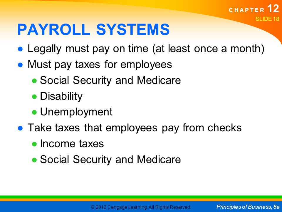 PAYROLL SYSTEMS Legally must pay on time (at least once a month)