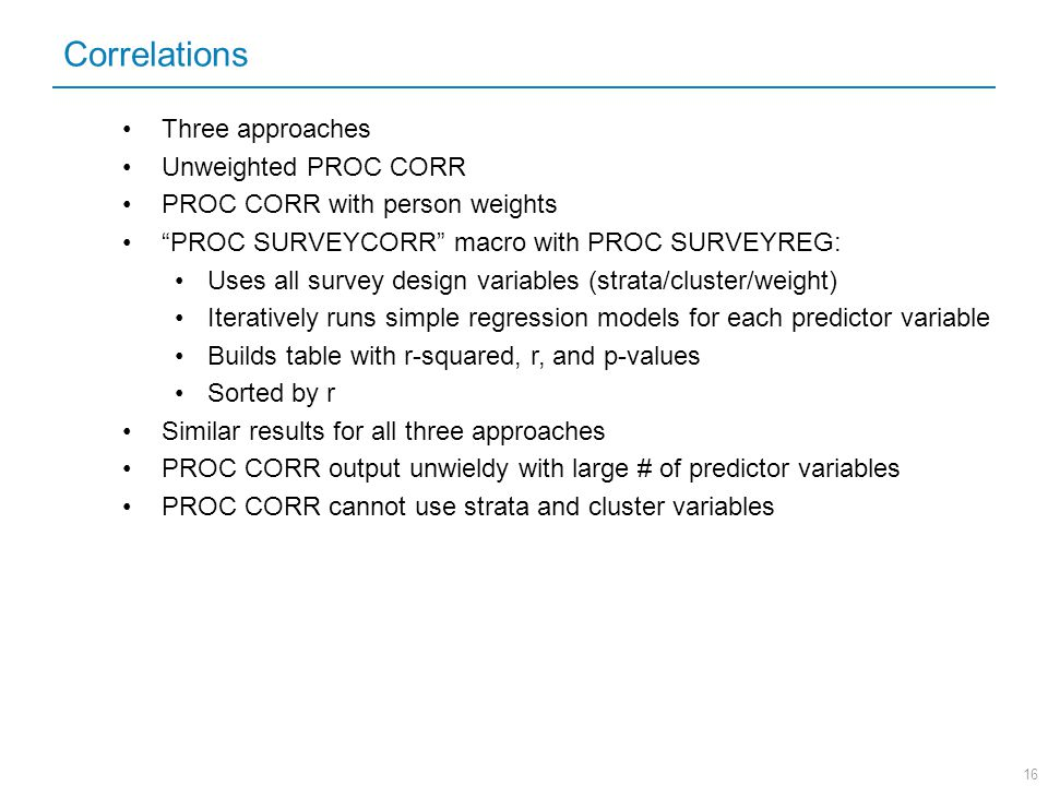 Correlations Three approaches Unweighted PROC CORR