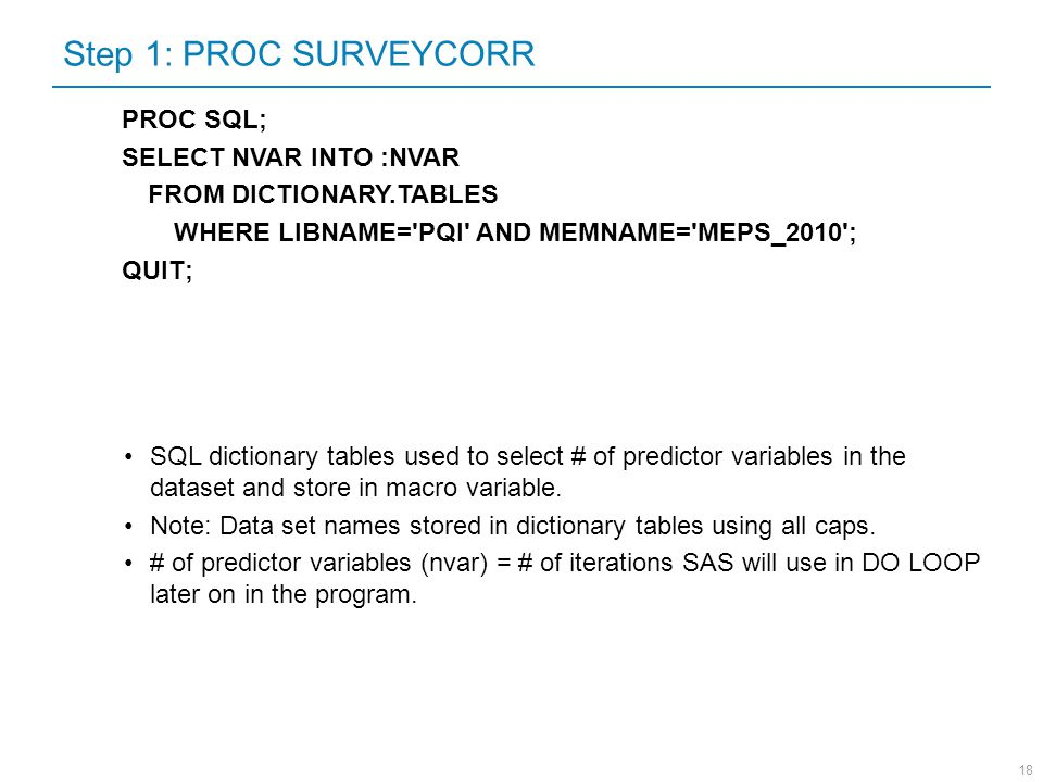 Step 1: PROC SURVEYCORR PROC SQL; SELECT NVAR INTO :NVAR