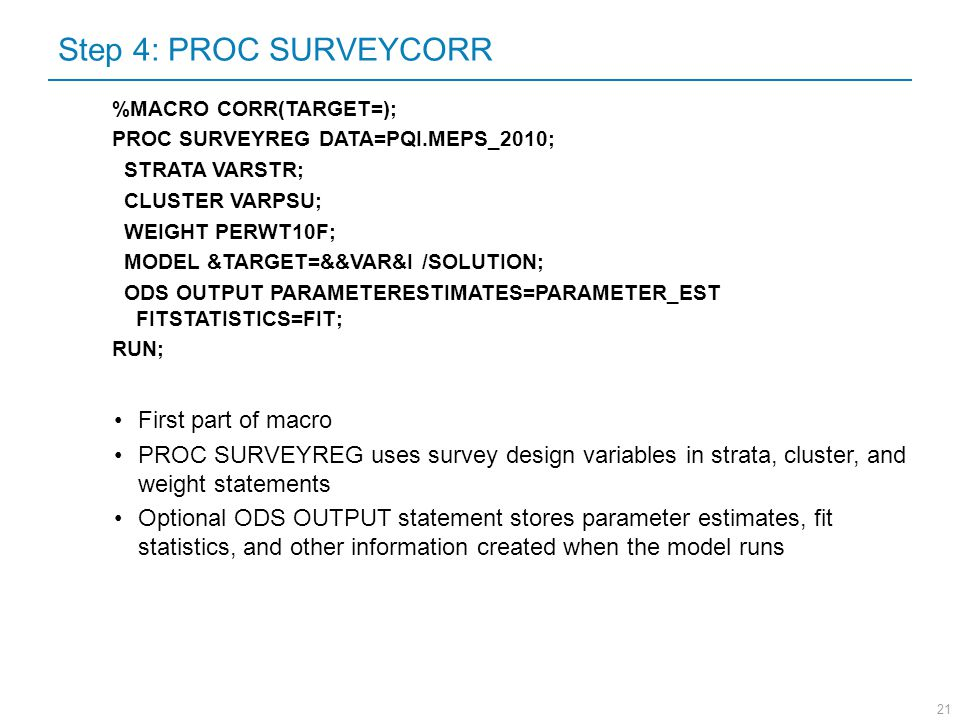 Step 4: PROC SURVEYCORR First part of macro