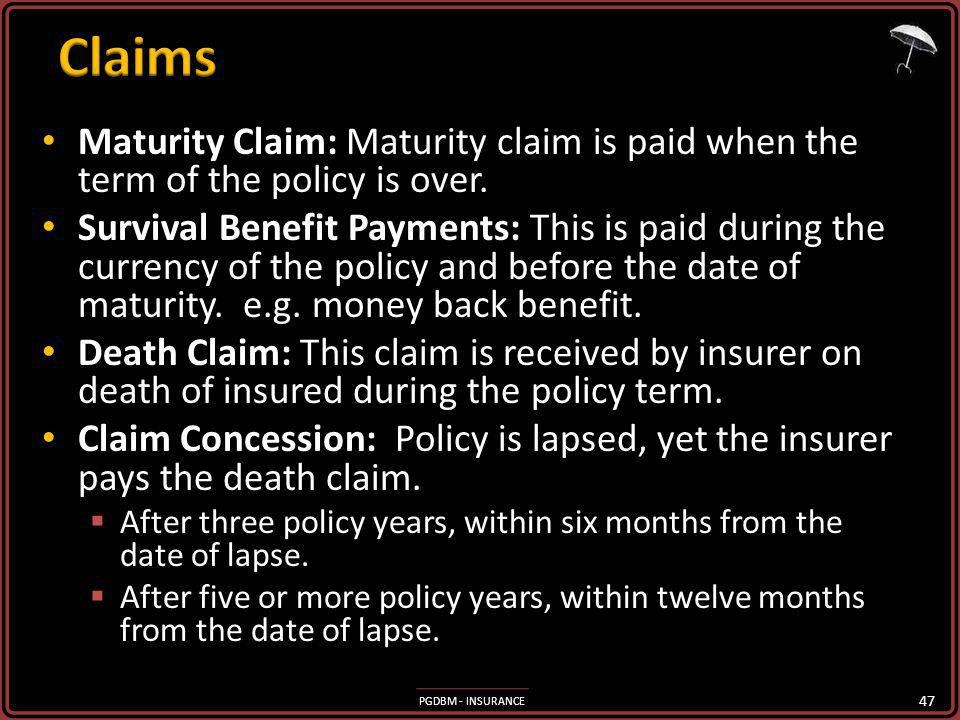 Claims Maturity Claim: Maturity claim is paid when the term of the policy is over.