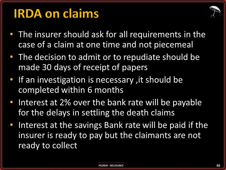 IRDA on claims The insurer should ask for all requirements in the case of a claim at one time and not piecemeal.