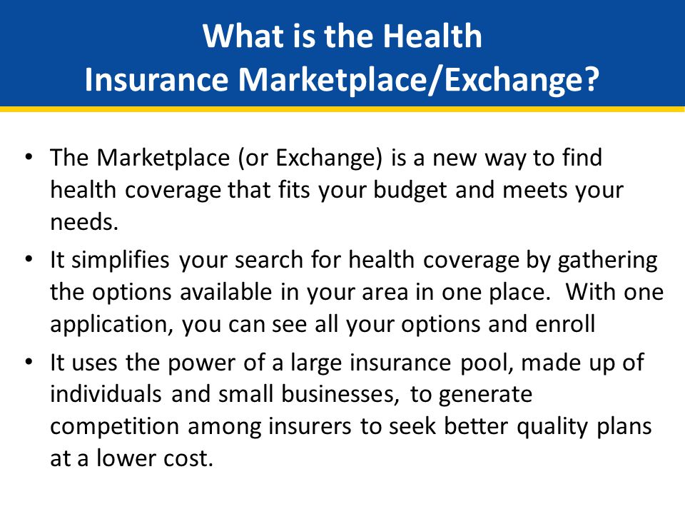 What is the Health Insurance Marketplace/Exchange