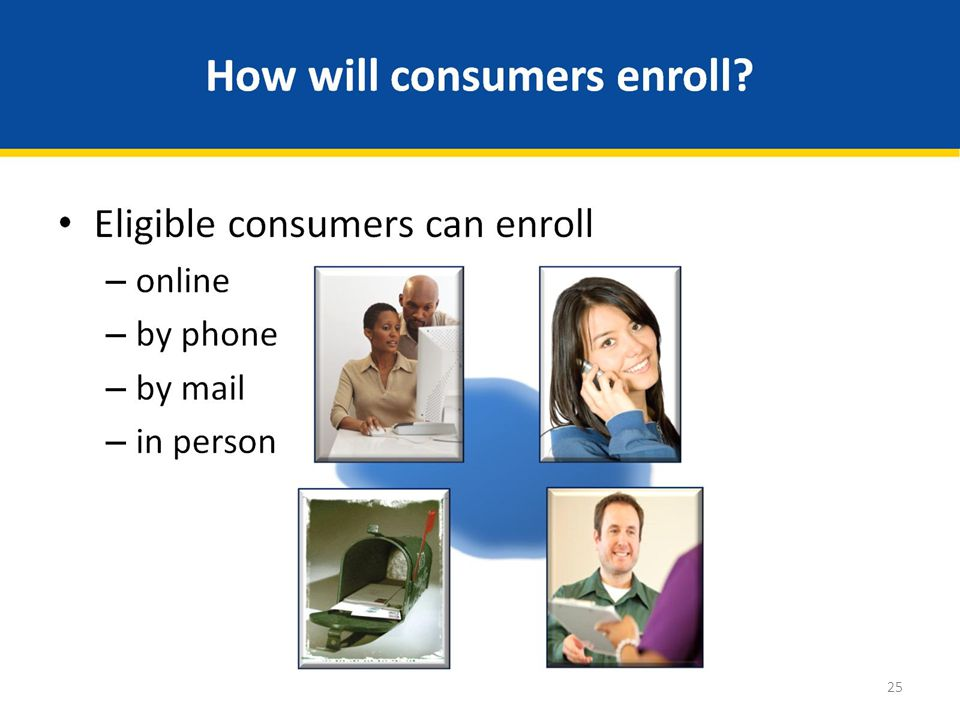 How will consumers enroll