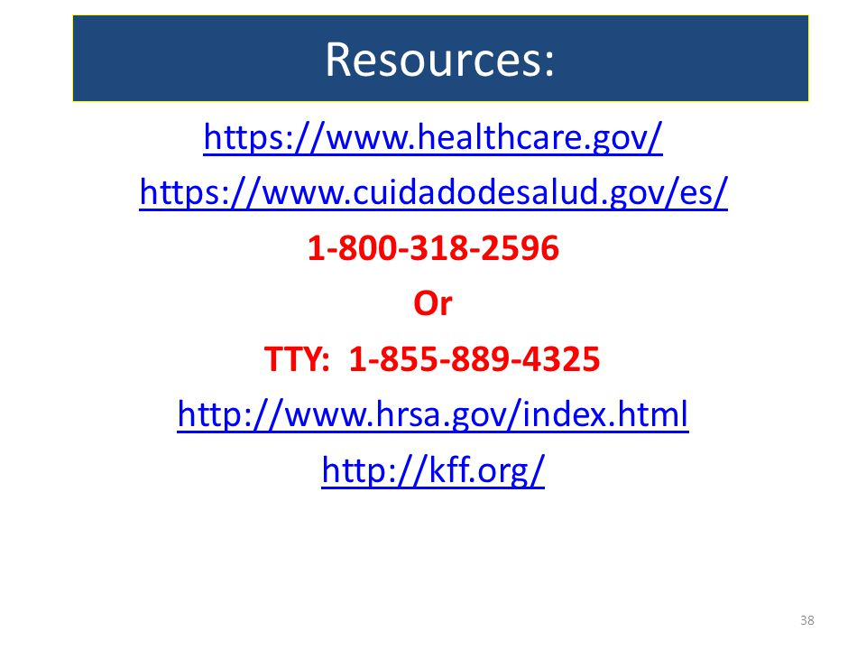 Resources: https://www.healthcare.gov/