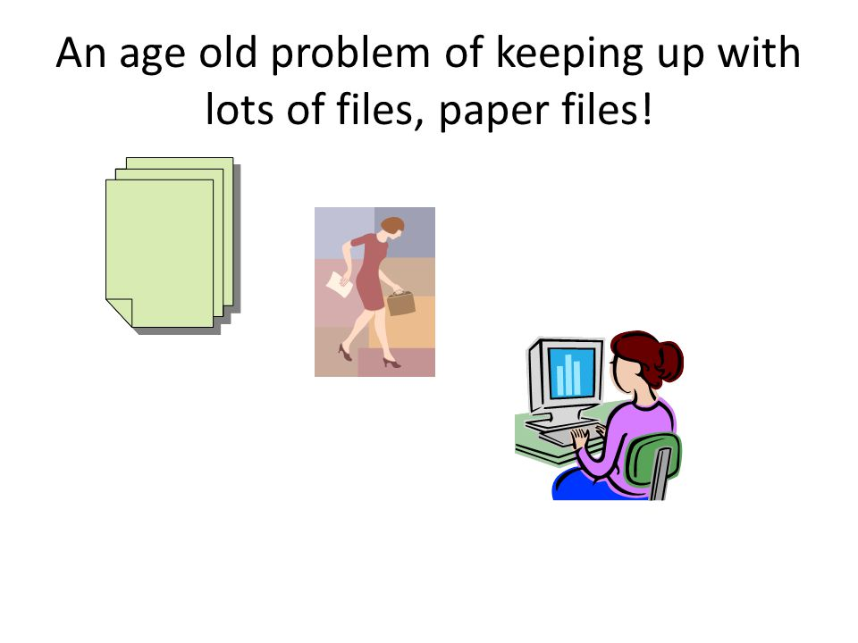 An age old problem of keeping up with lots of files, paper files!