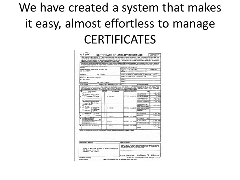 We have created a system that makes it easy, almost effortless to manage CERTIFICATES