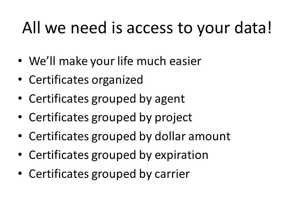 All we need is access to your data!