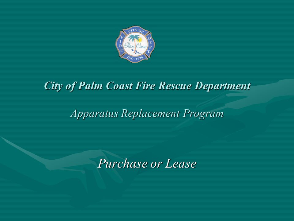 City of Palm Coast Fire Rescue Department Apparatus Replacement Program