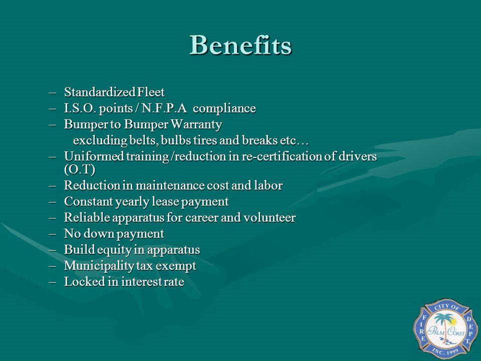 Benefits Standardized Fleet I.S.O. points / N.F.P.A compliance