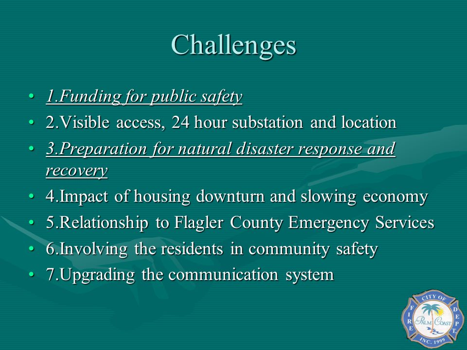 Challenges 1.Funding for public safety