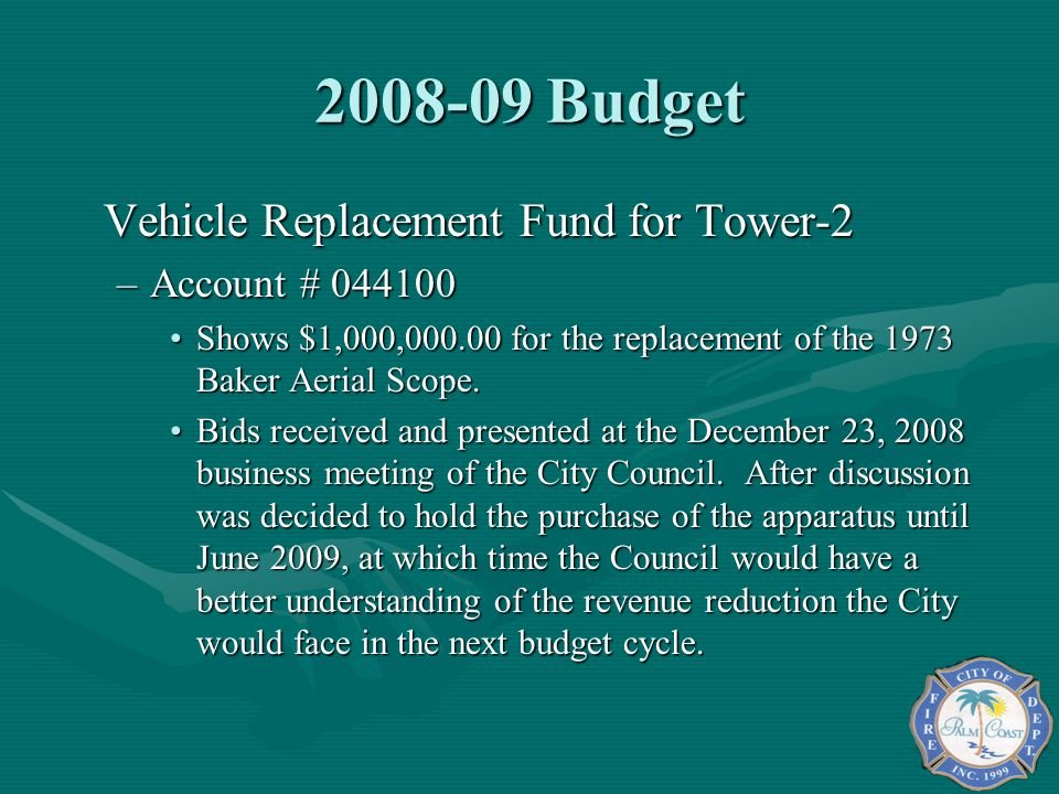 2008-09 Budget Vehicle Replacement Fund for Tower-2 Account # 044100