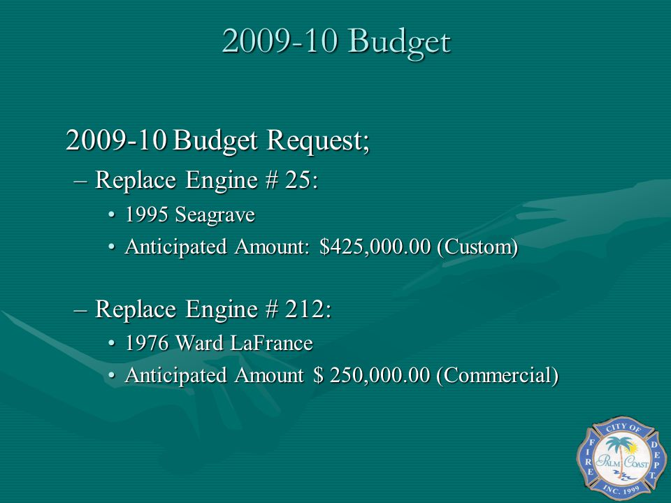 2009-10 Budget 2009-10 Budget Request; Replace Engine # 25: