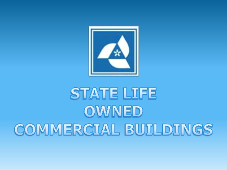 STATE LIFE OWNED COMMERCIAL BUILDINGS