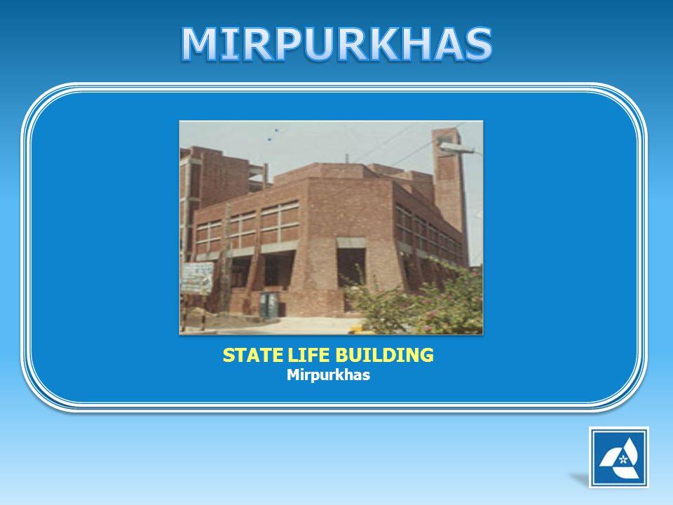 MIRPURKHAS STATE LIFE BUILDING Mirpurkhas
