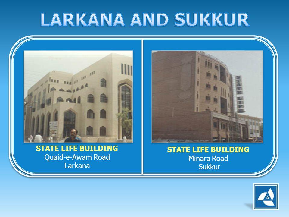 LARKANA AND SUKKUR STATE LIFE BUILDING STATE LIFE BUILDING
