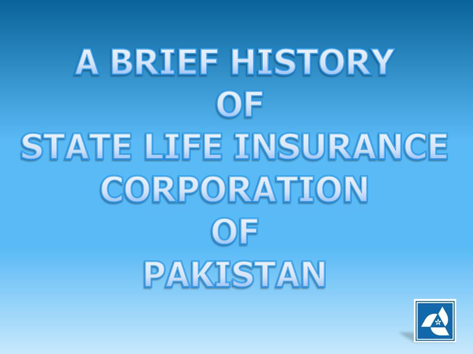A BRIEF HISTORY OF STATE LIFE INSURANCE CORPORATION PAKISTAN