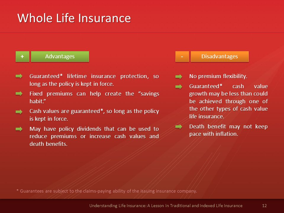 Whole Life Insurance + Advantages - Disadvantages