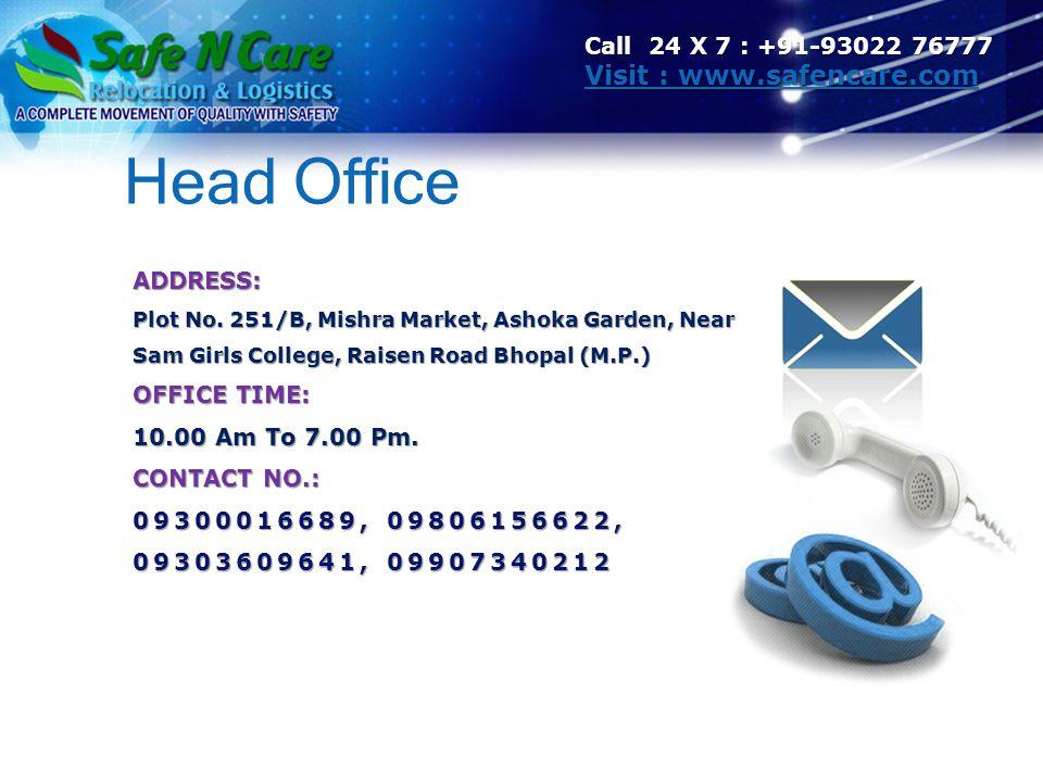 Head Office Visit : www.safencare.com Call 24 X 7 : +91-93022 76777