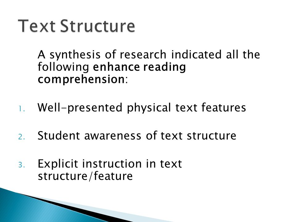 Text Structure A synthesis of research indicated all the following enhance reading comprehension: